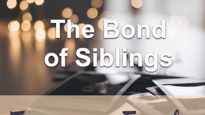 The Teachings Of God : The Bonds Of Siblings